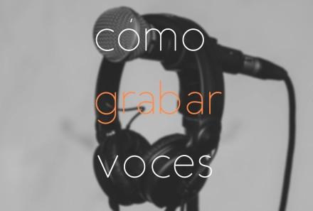 Cómo grabar voces en tu Home Studio