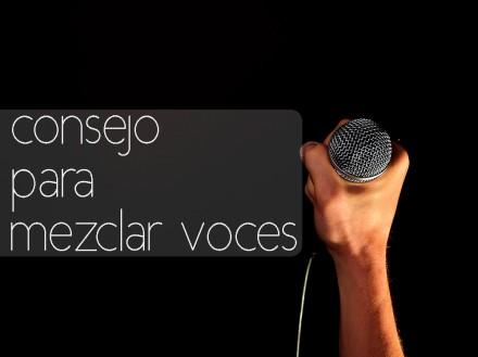 Cómo mezclar voces | Mí mejor consejo