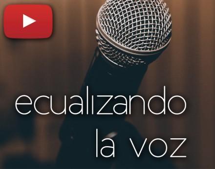 Ecualizar la voz | Videotutorial