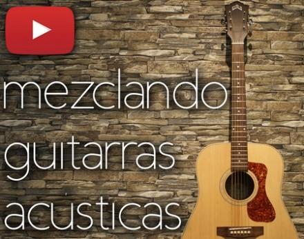 Guitarras Acústicas | Mezclando una canción | Parte 7