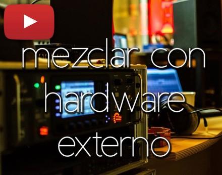 Mezclar con Hardware externo