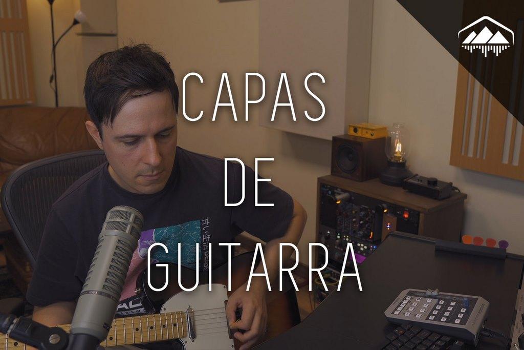 CÓMO GRABAR CAPAS DE GUITARRA ELÉCTRICA
