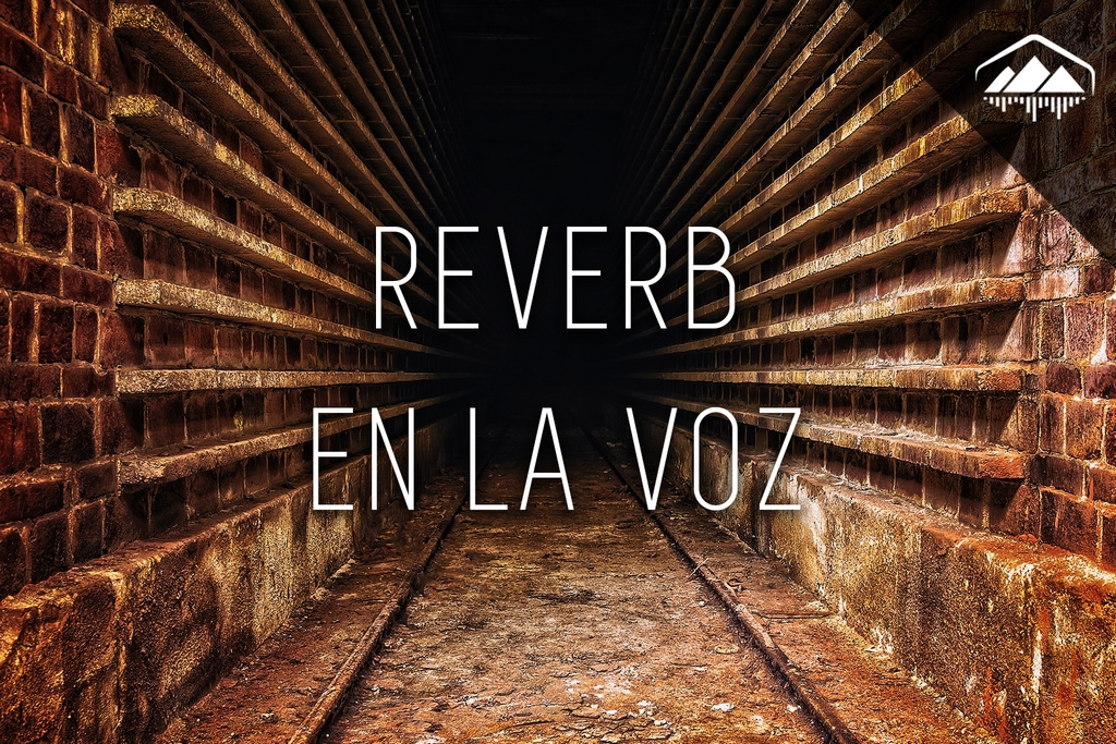 Cómo usar REVERB en la VOZ