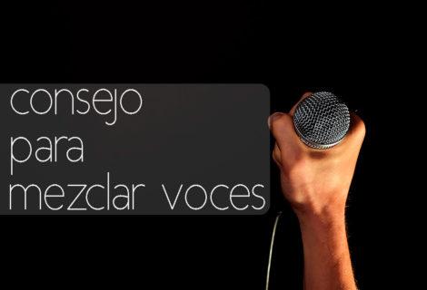 consejo mezclar voces