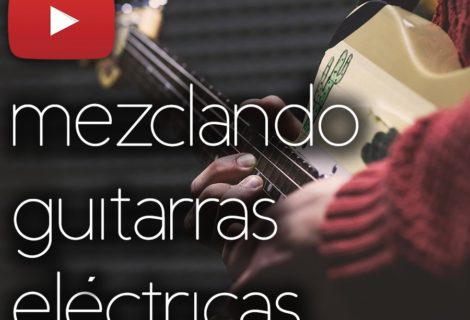 mezclar guitarras eléctricas