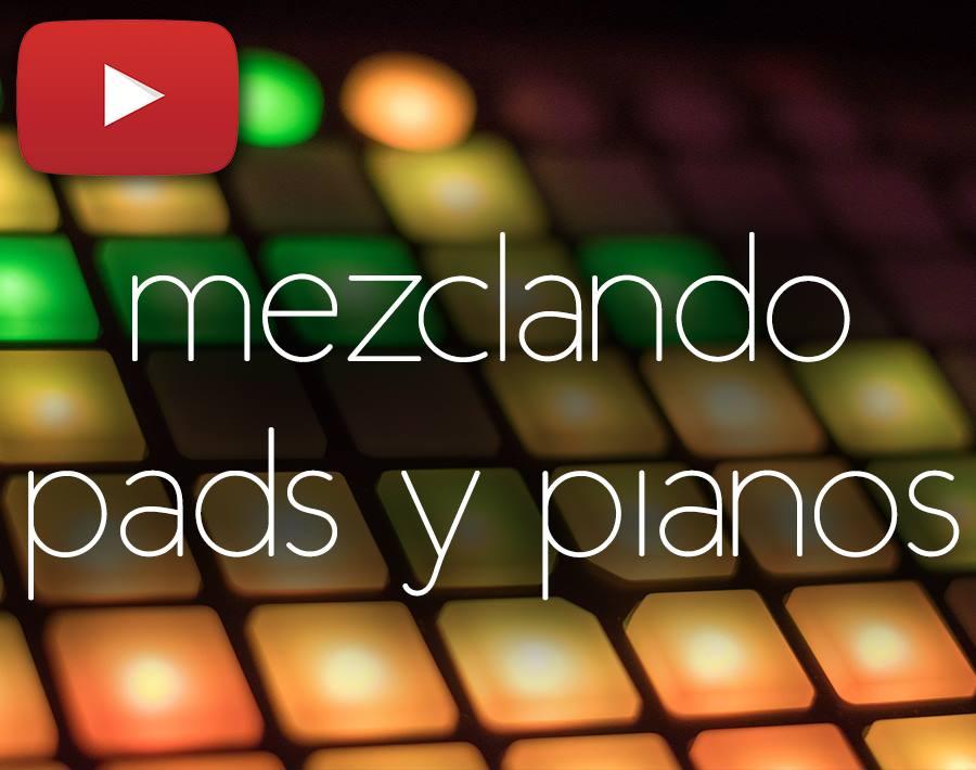 mezclar pads y pianos