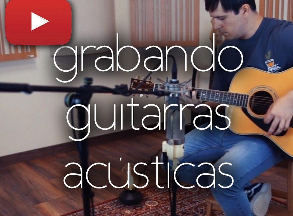 cómo grabar guitarras acústicas