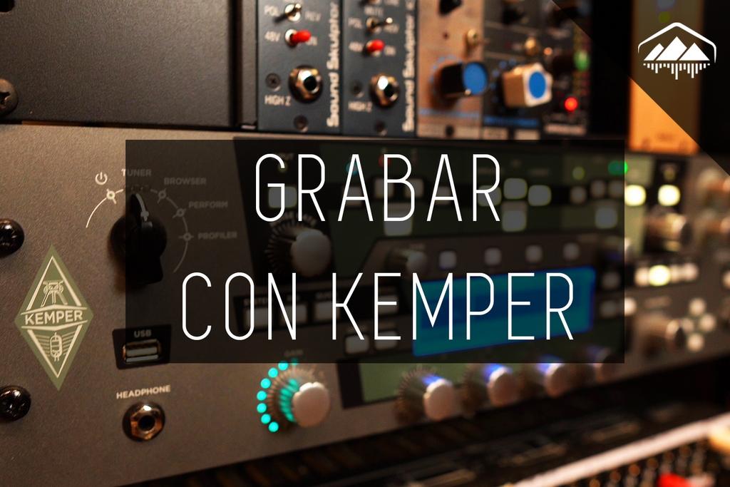 Cómo grabar GUITARRAS con el KEMPER